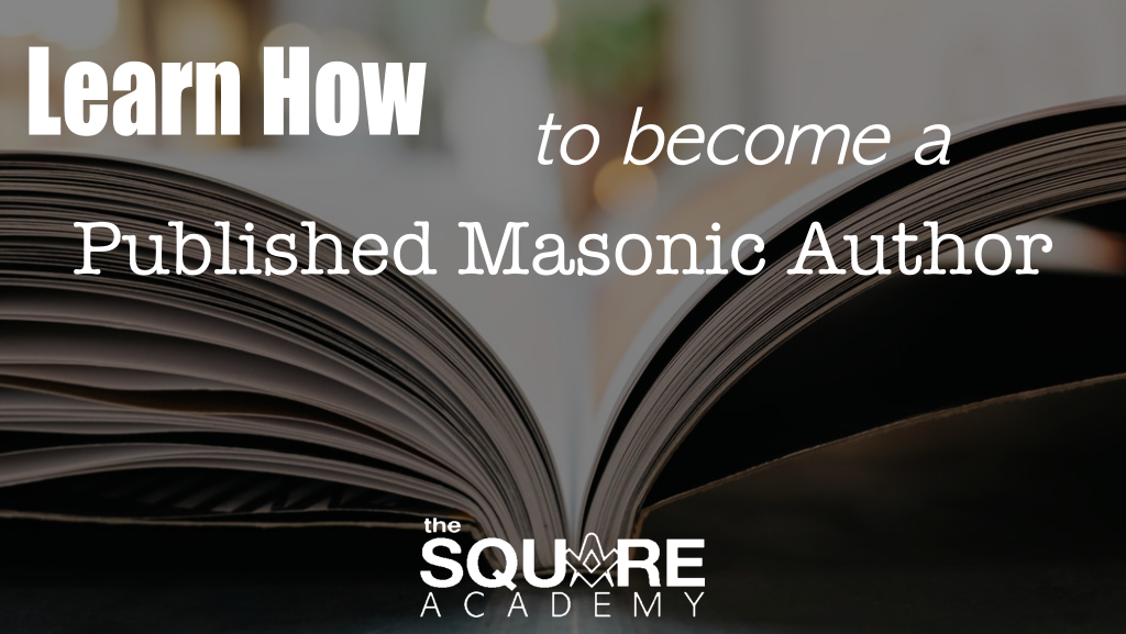 Learn How to Become a published Masonic Author