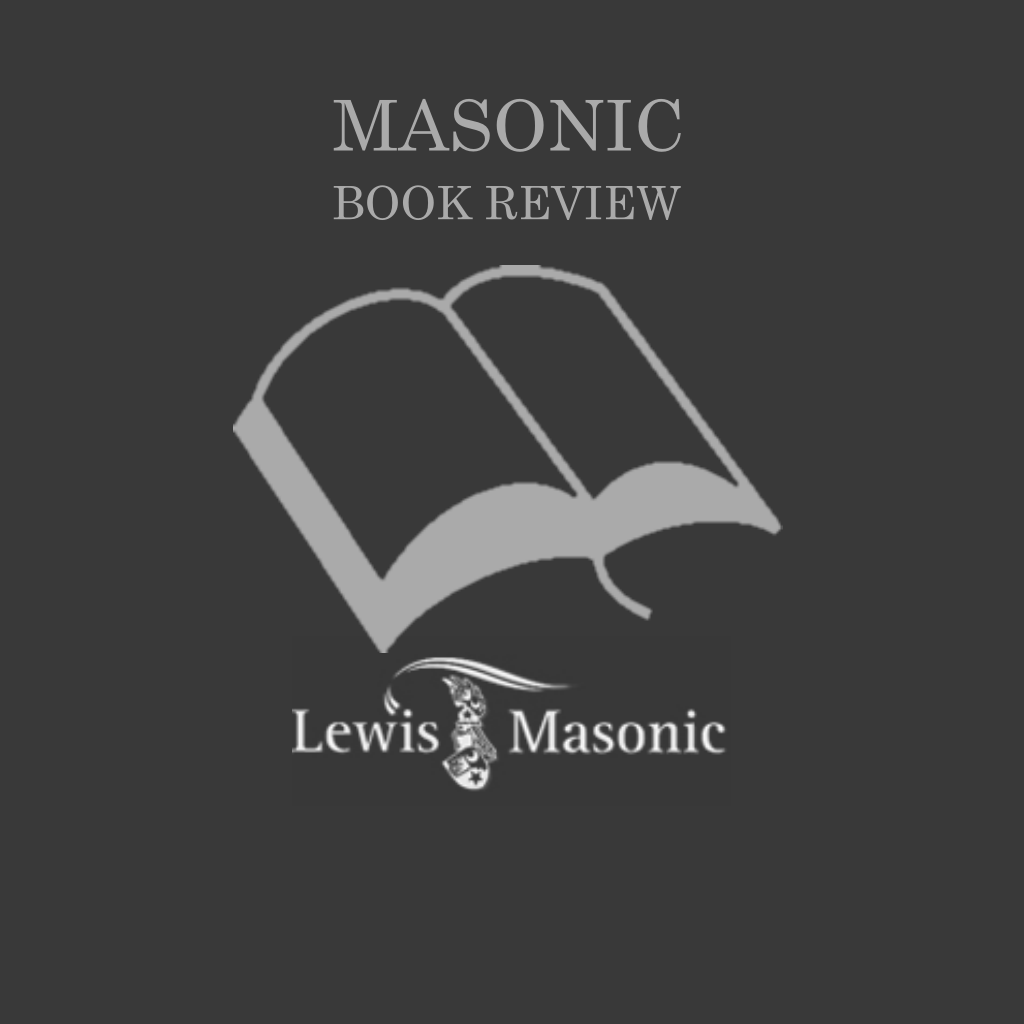 Lewis Book Reviews Reviews and new publications from Lewis Masonic