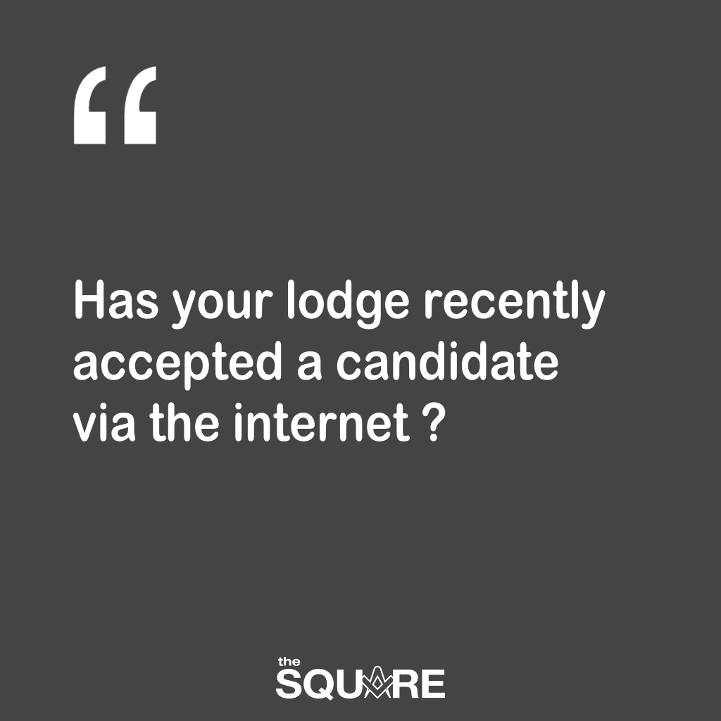 Unknown Candidate – Part 3 Has your lodge accepted an unknown candidate from the internet?