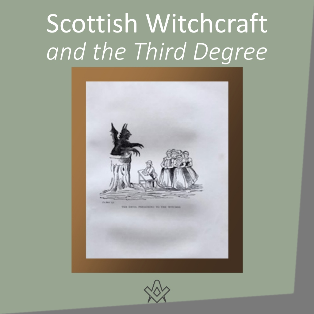Scottish Witchcraft And The Third Degree How is Witchcraft connected to the Scottish Third Degree
