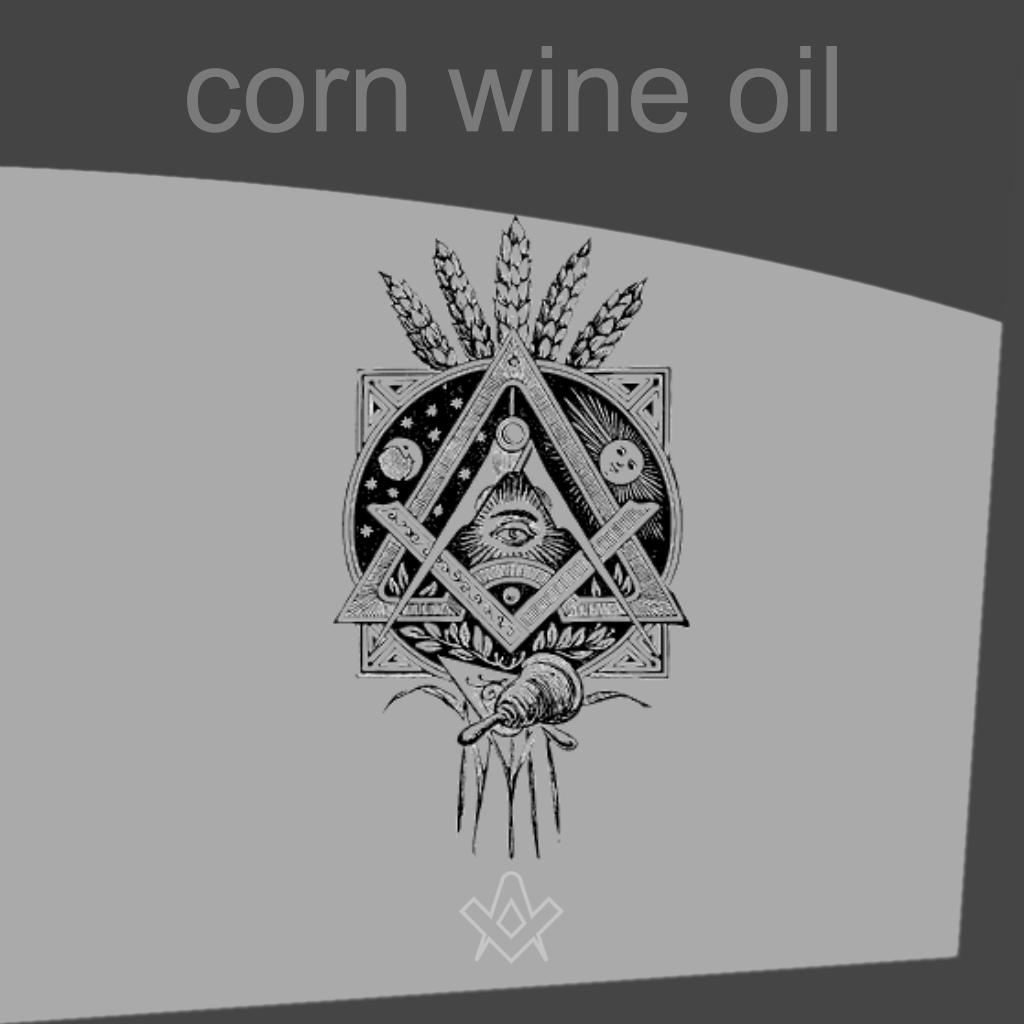 Corn Wine Oil The Wages of an Entered Apprentice