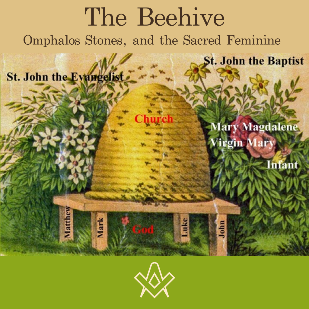 The Beehive The Beehive, Omphalos Stones, and the Sacred Feminine