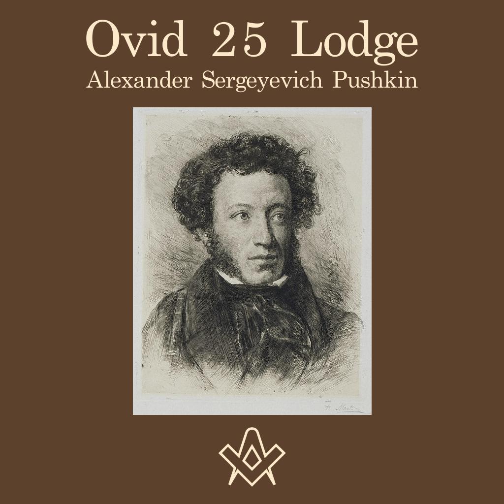 Ovid 25 Lodge Ovid 25 Lodge and the great Russian poet Alexander Sergeyevich Pushkin