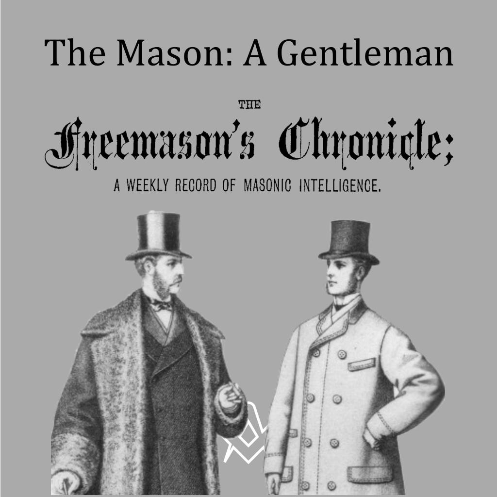 The Mason: A Gentleman The Freemason's Chronicle, January 2, 1875, Issue 1