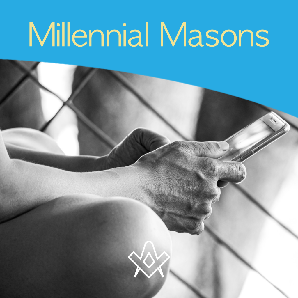 Millennial Masons What is a 'Millennial' a Freemasonry?