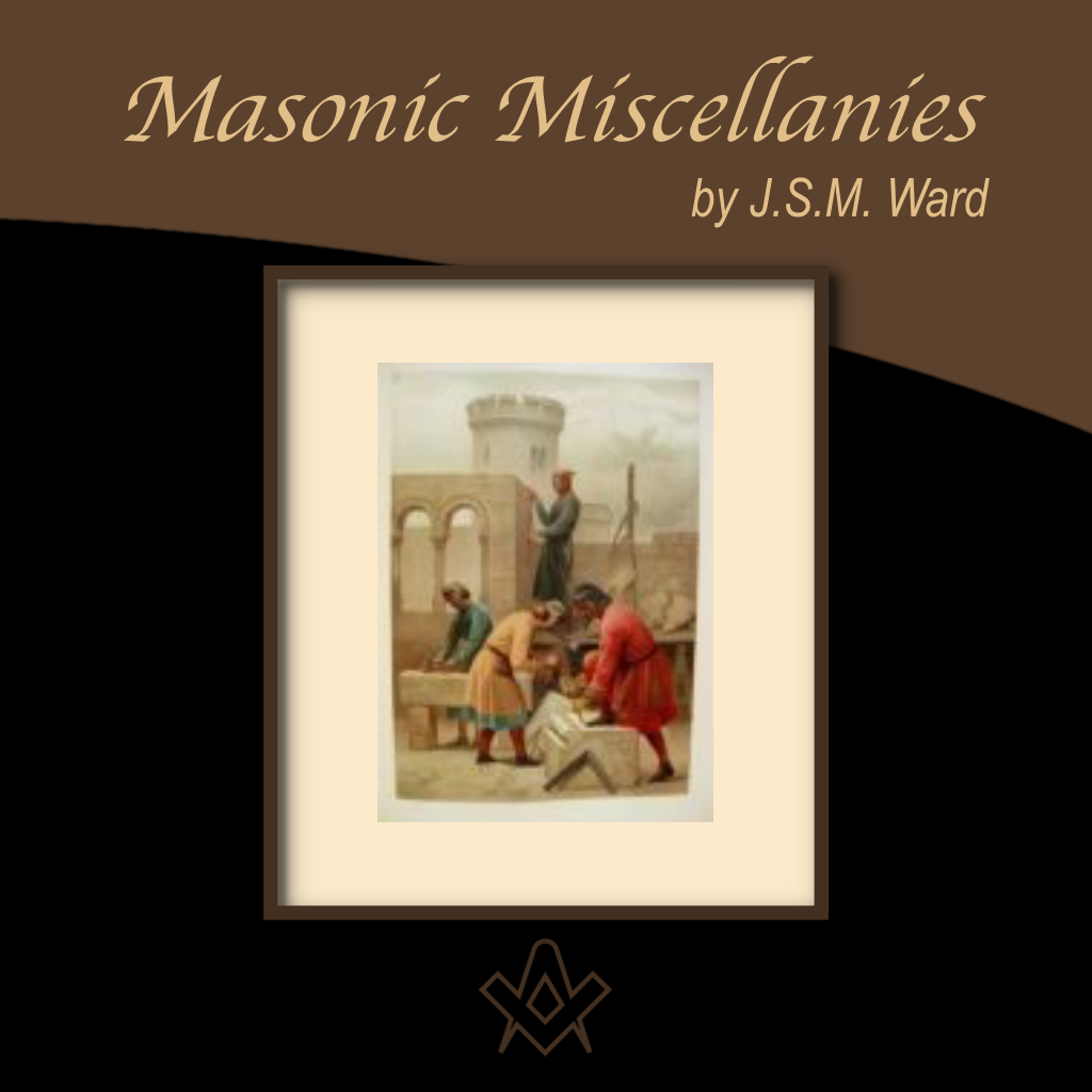 Masonic Miscellanies Ever wondered why masons had to be 'free' ...