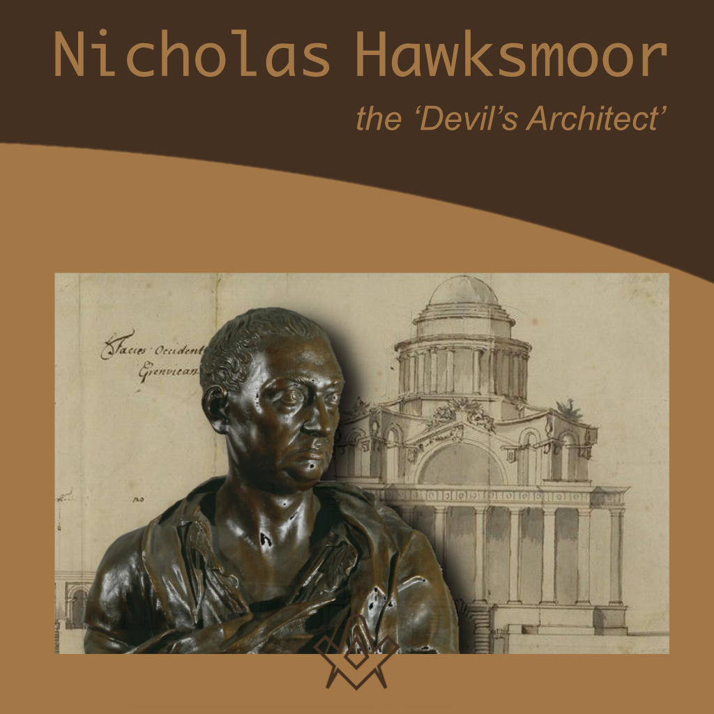 Nicholas Hawksmoor – the 'Devil's Architect' Nicholas Hawksmoor was one of the 18th century's most prolific architects