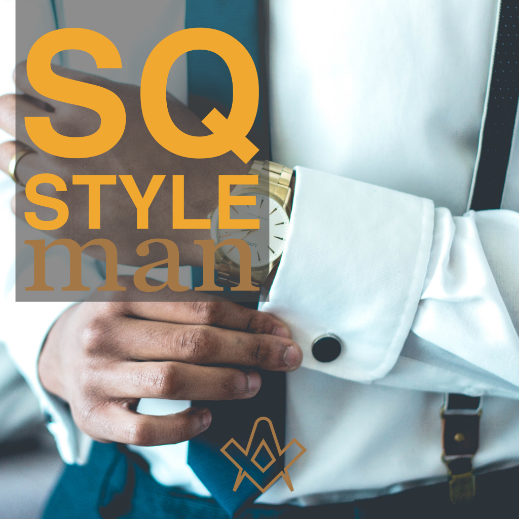 SQ Style – Man Stand out from the crowd with SQ's Masonic essentials