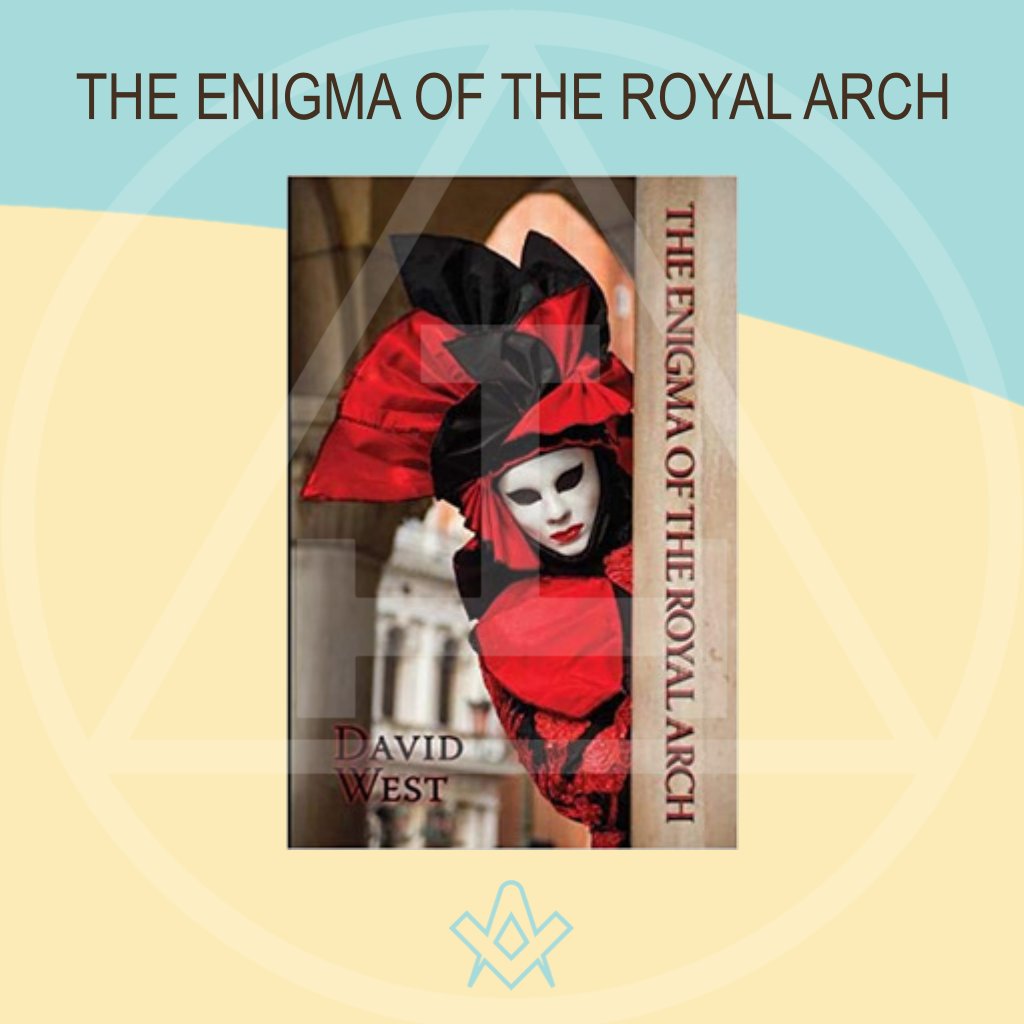 The Enigma of the Royal Arch Holy Royal Arch What's it all about