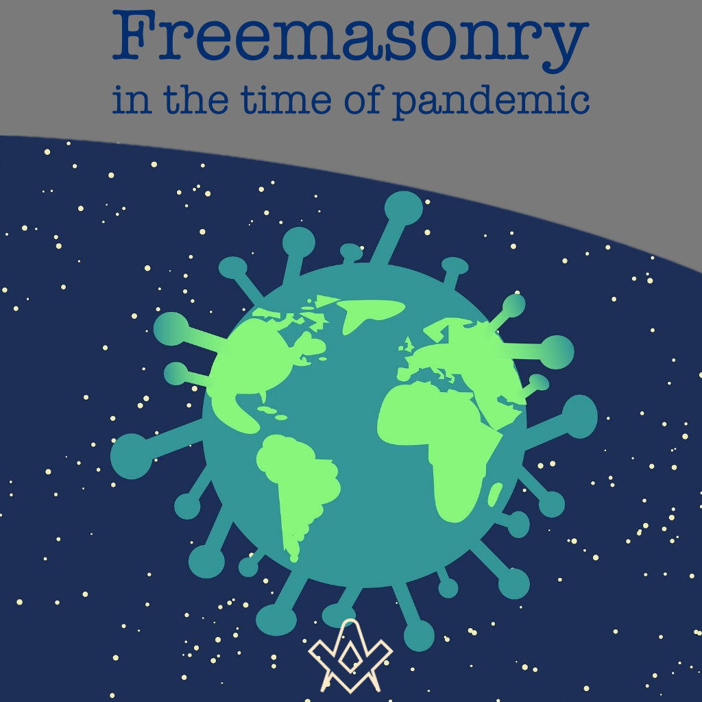 Freemasonry in the time of pandemic Freemasonry - and solutions - in the time of pandemic