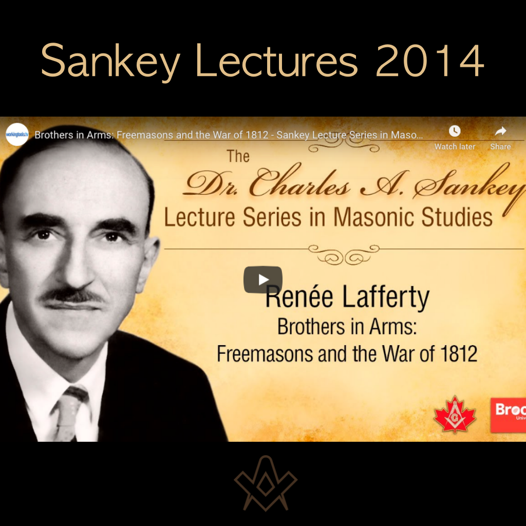 Sankey Lectures 2014 Brothers in Arms: Freemasons and the War of 1812