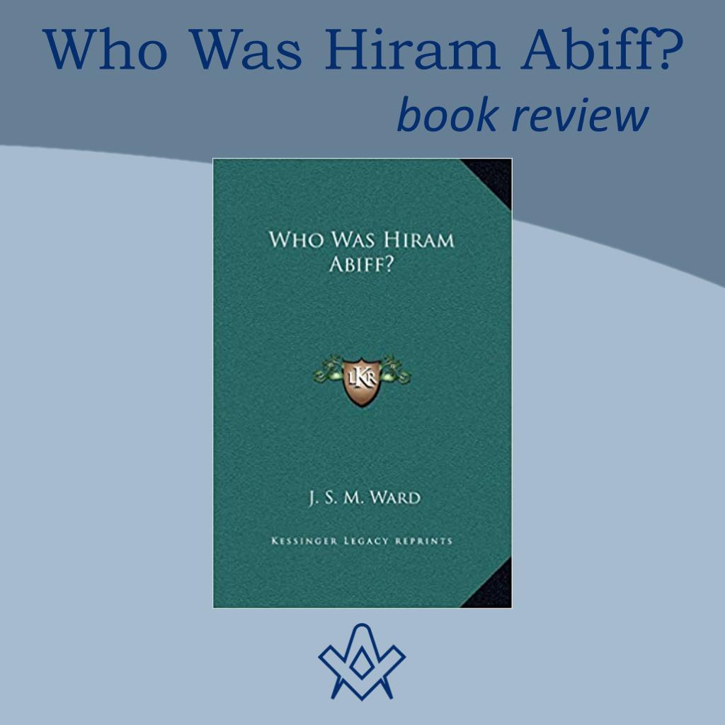 Who Was Hiram Abiff ?
