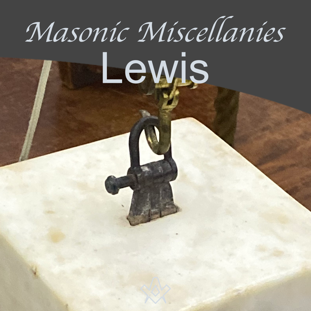 Masonic Miscellanies What is a 'Lewis'?