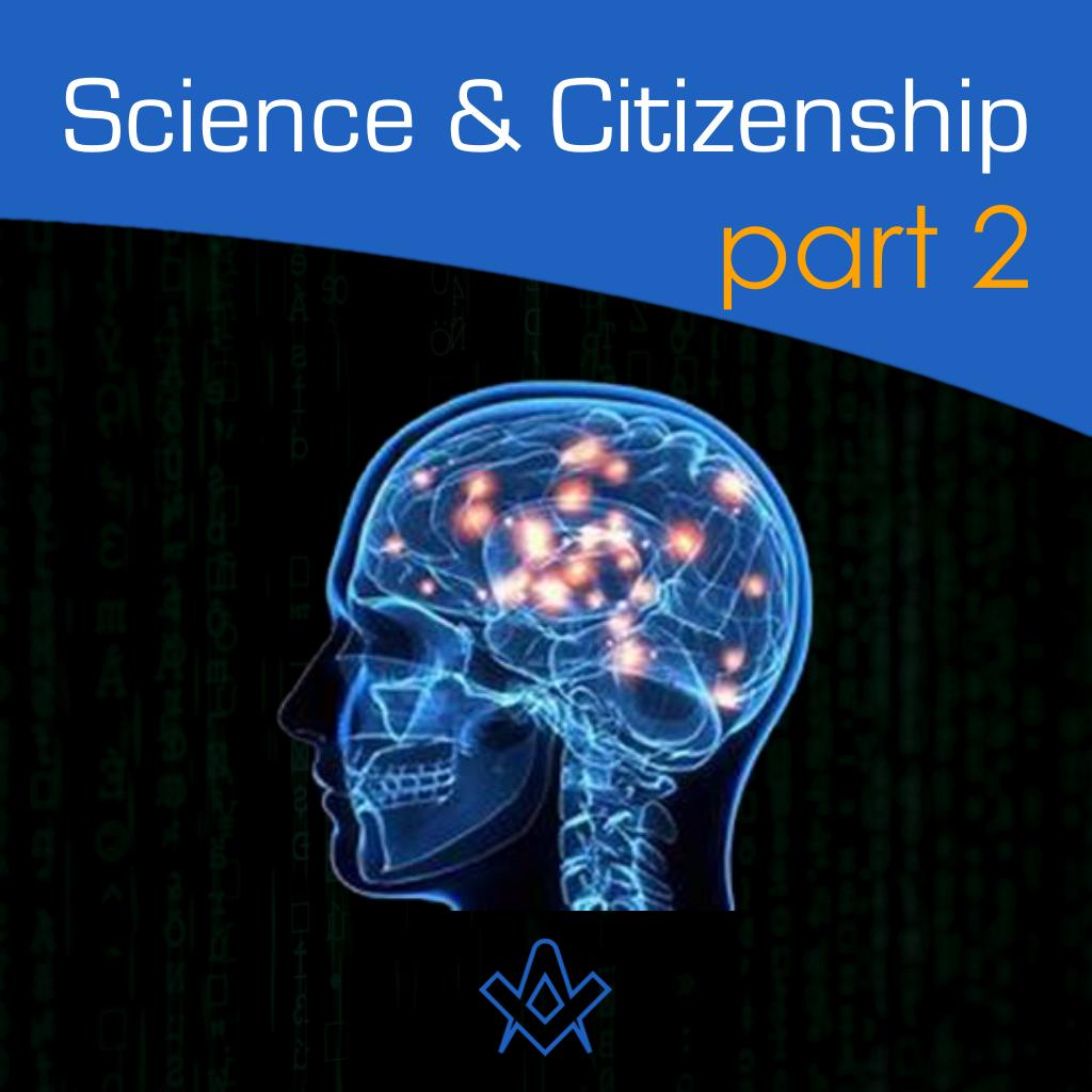 Science & Citizenship Towards a 21st Century Masonic Mindset