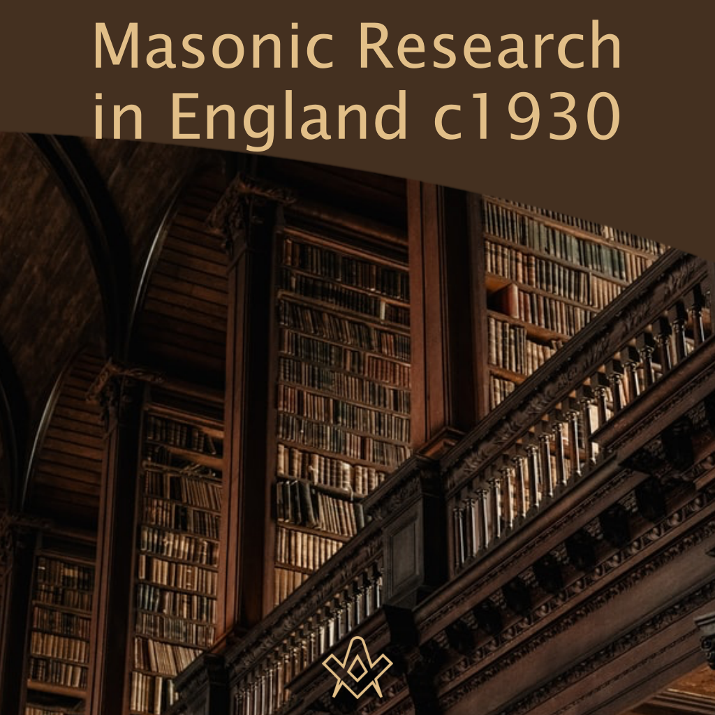 Masonic Research in England Masonic Research in England c1930