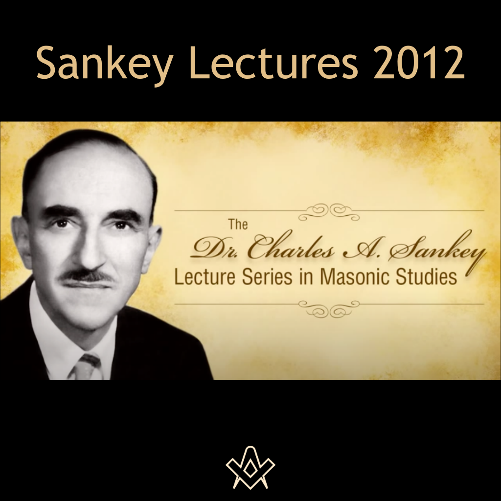 Sankey Lectures 2012 The Heart of Masonry...