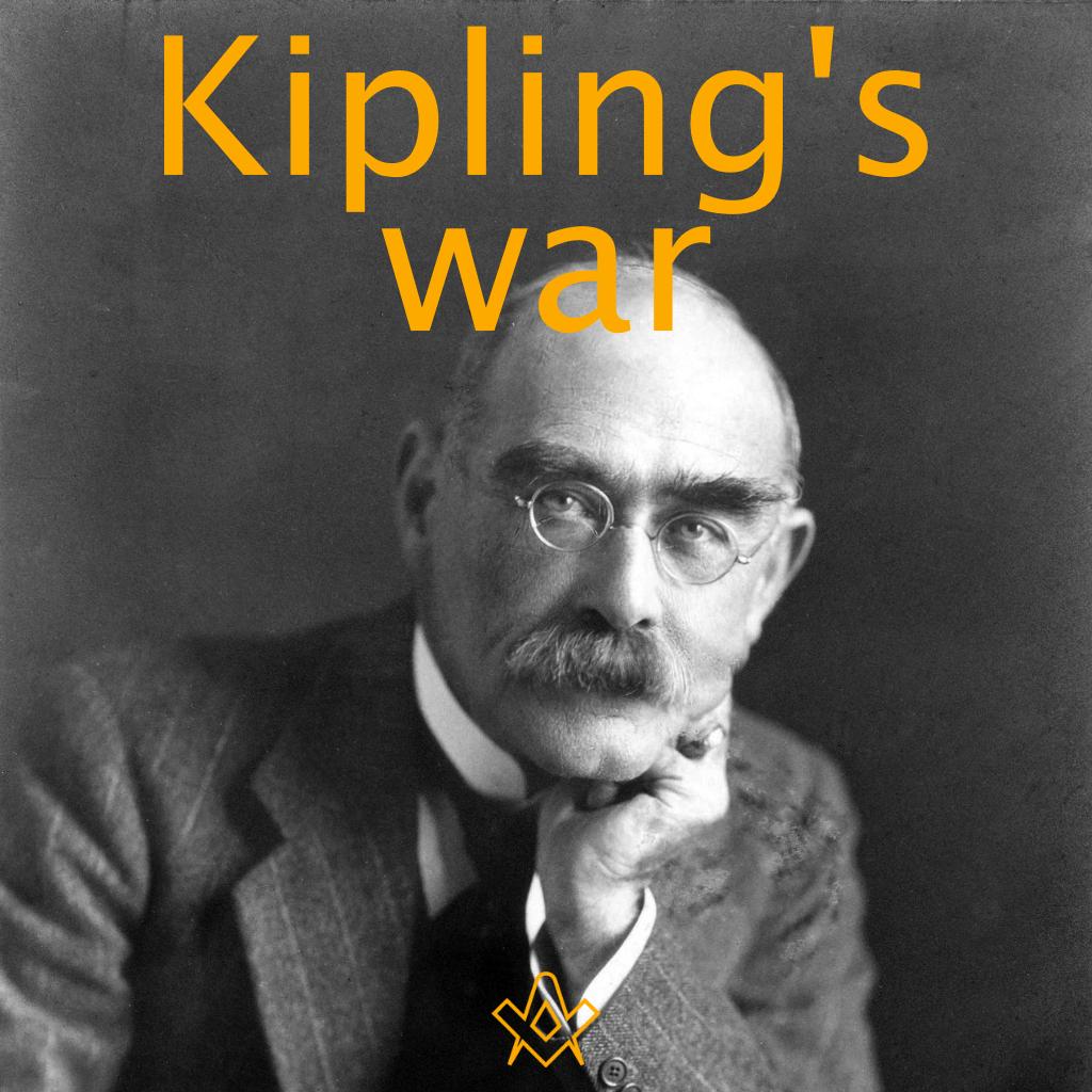 Kipling's War A look at the impact 1914-18 War had on Kipling's poems