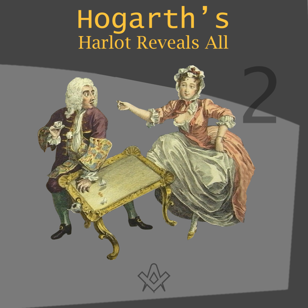 Hogarth's Harlot Reveals All – Part 2