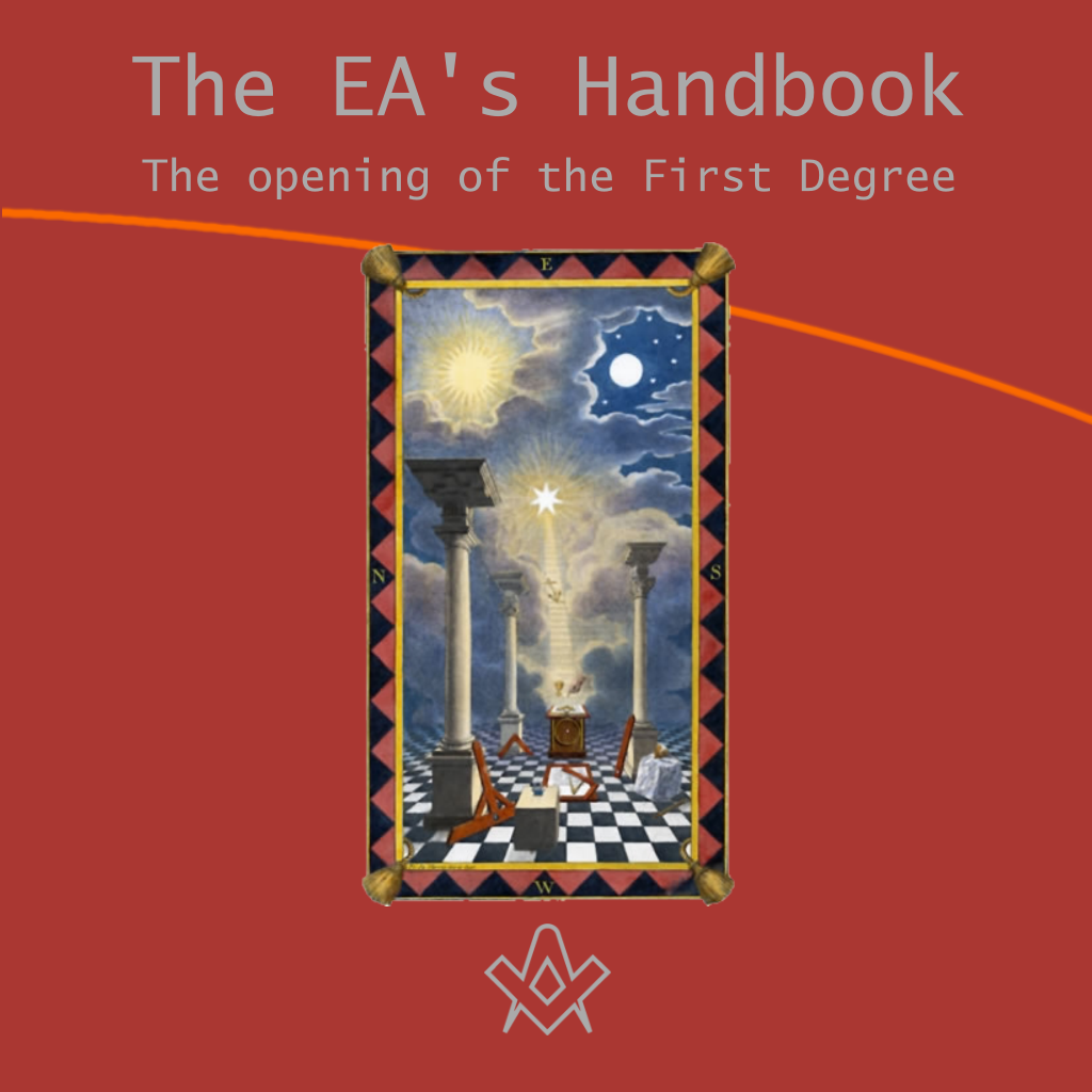 The Entered Apprentices Handbook Chapter 1, The opening of the First Degree