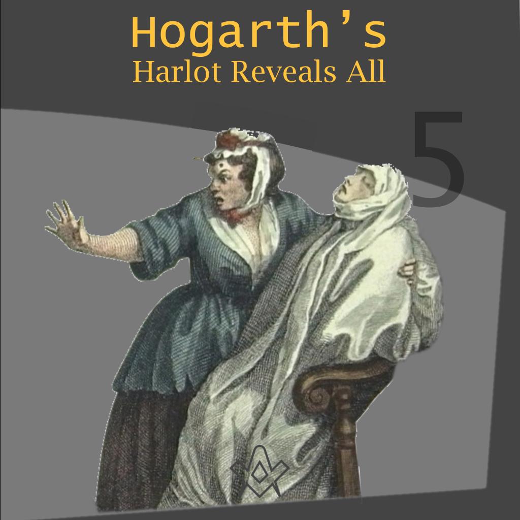 Hogarth's Harlot Reveals All – Part 5