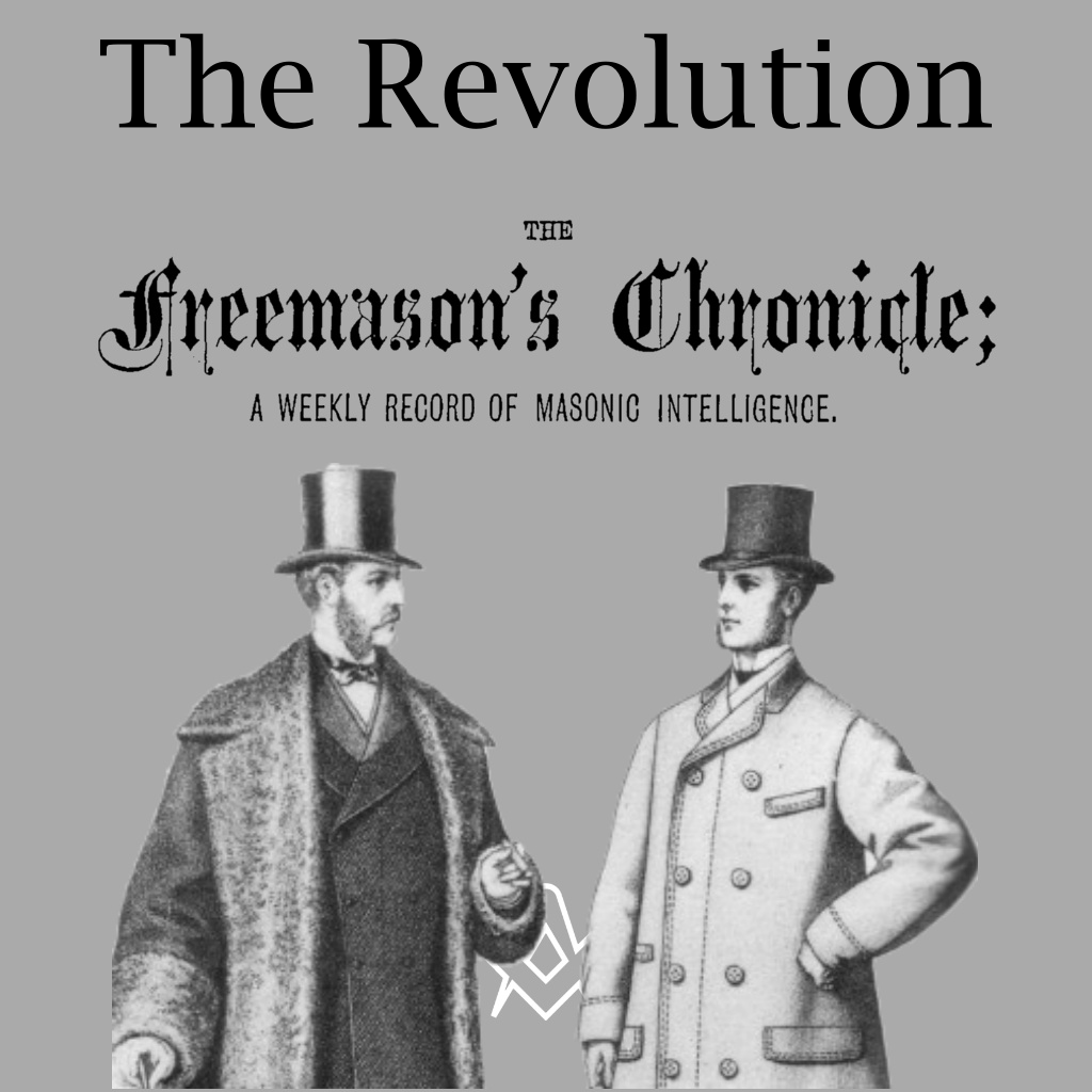 Freemasonry In The United States during And After The Revolution. The Freemason's Chronicle - February 6, 1875