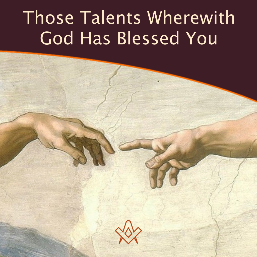 Those Talents Wherewith God Has Blessed You