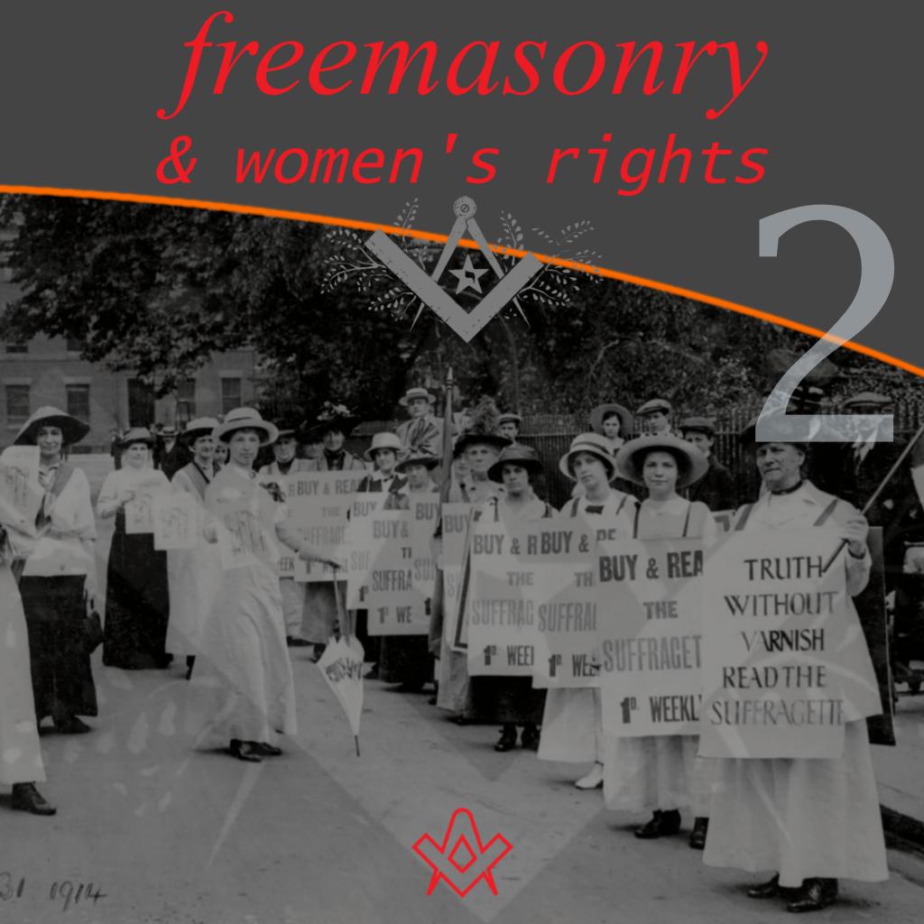 Freemasonry and Women's Rights – Part 2