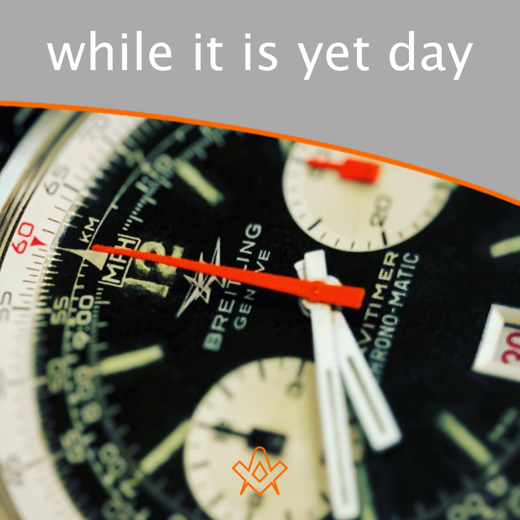 While it is yet day