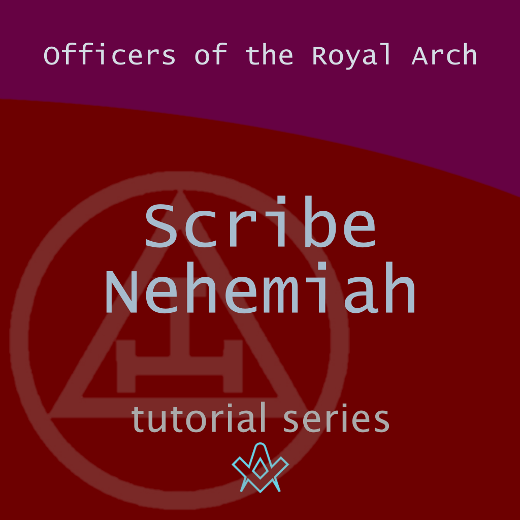 Officers of the Royal Arch Who is Scribe Nehemiah ? - Inner Peace