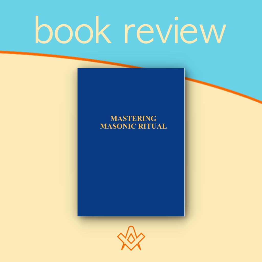 Book Review – Mastering Masonic Ritual