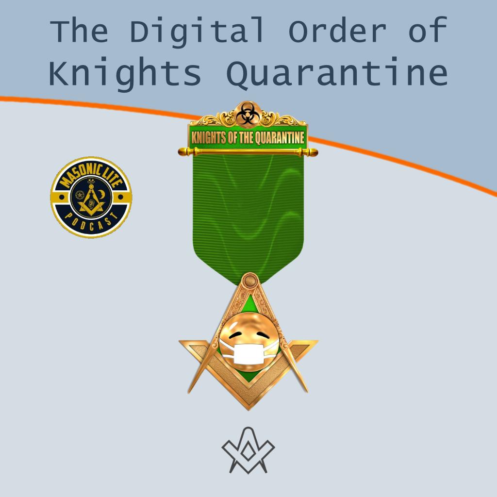 The Digital Order of Knights Quarantine