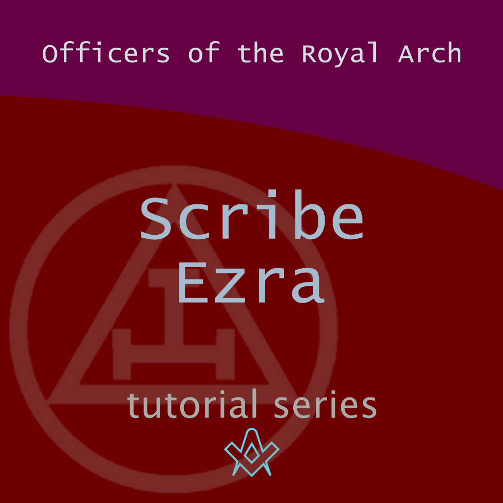 Officers of the Royal Arch Who is Scribe Ezra ? - Faith