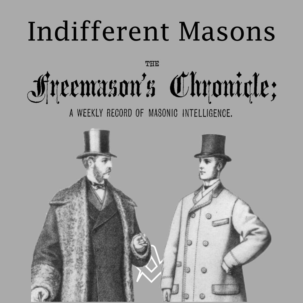 Indifferent Masons The Freemason's Chronicle 20th February, 1875