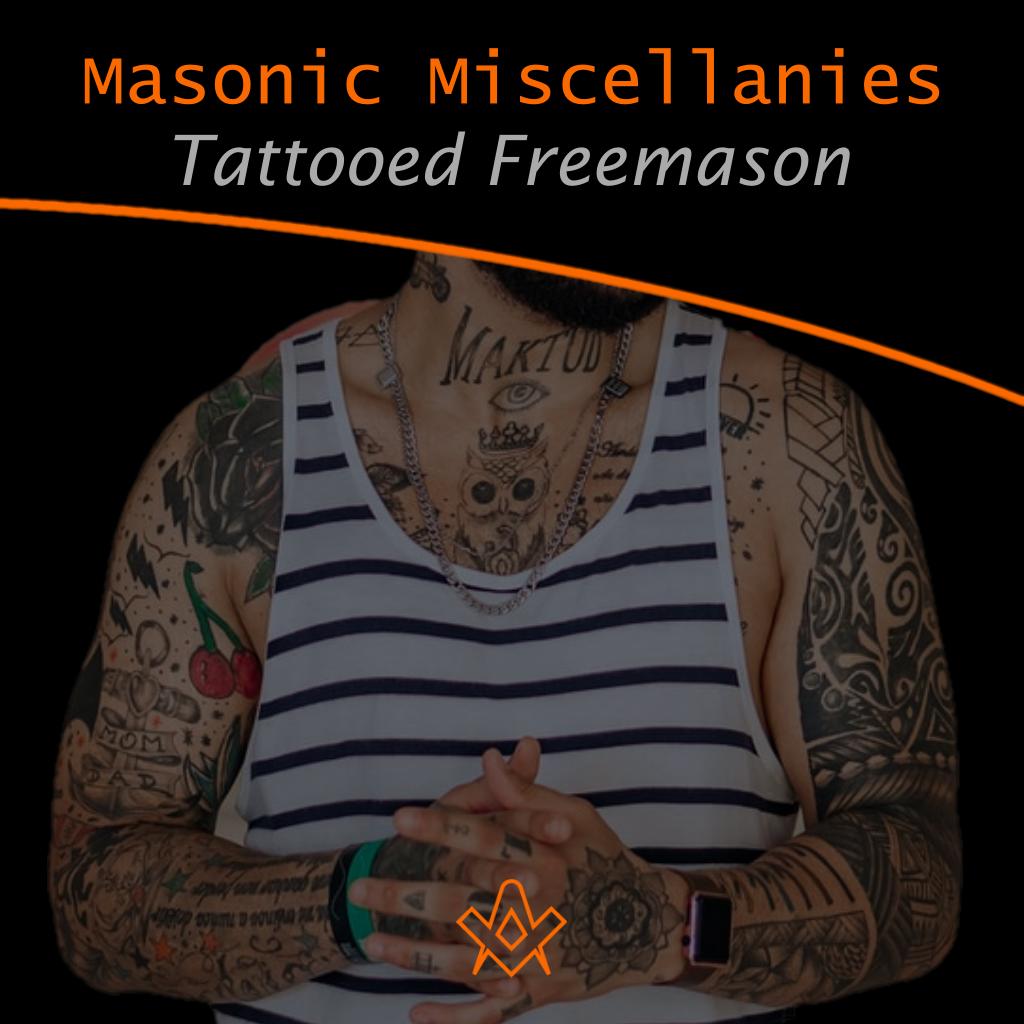 Masonic Miscellanies Tattooed Freemason