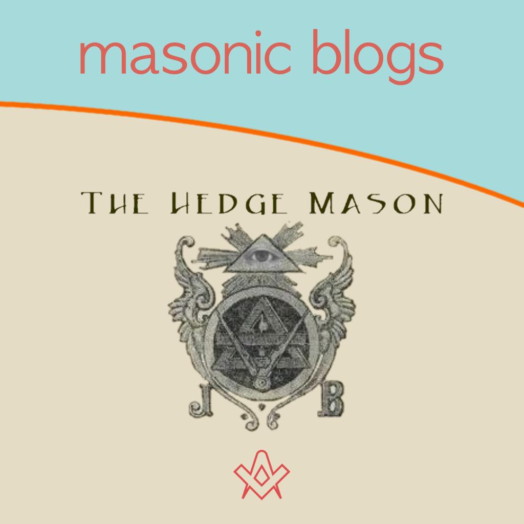 Masonic Blogs The Hedge Mason