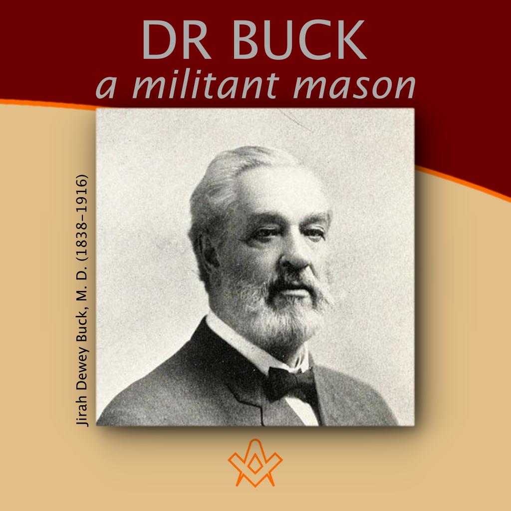 Dr Buck – a militant mason