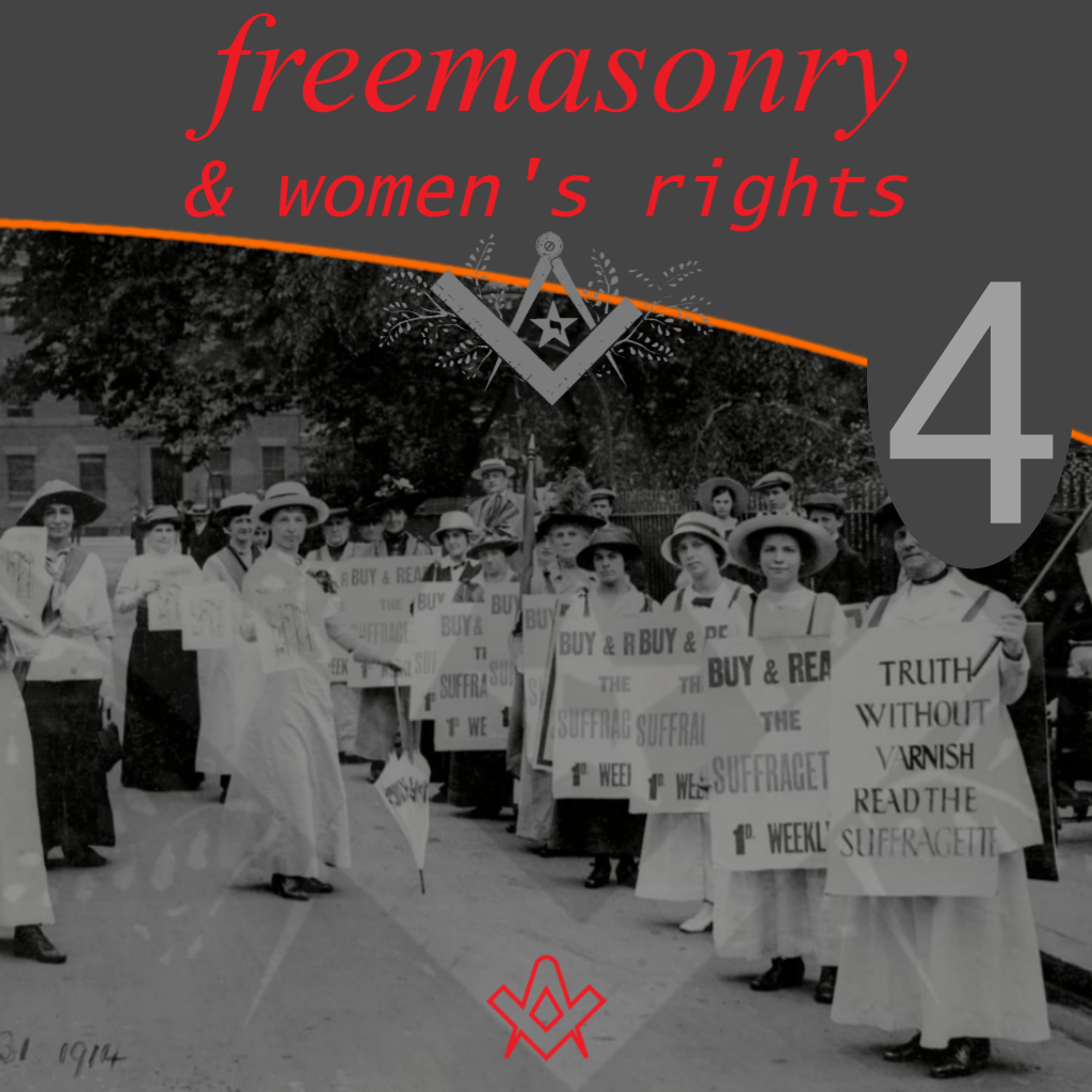 Freemasonry and Women's Rights – Part 4