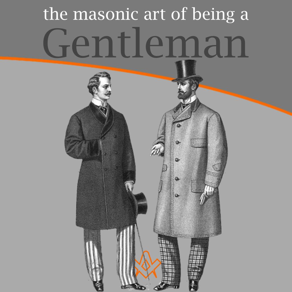 The Masonic Art of Being a Gentleman