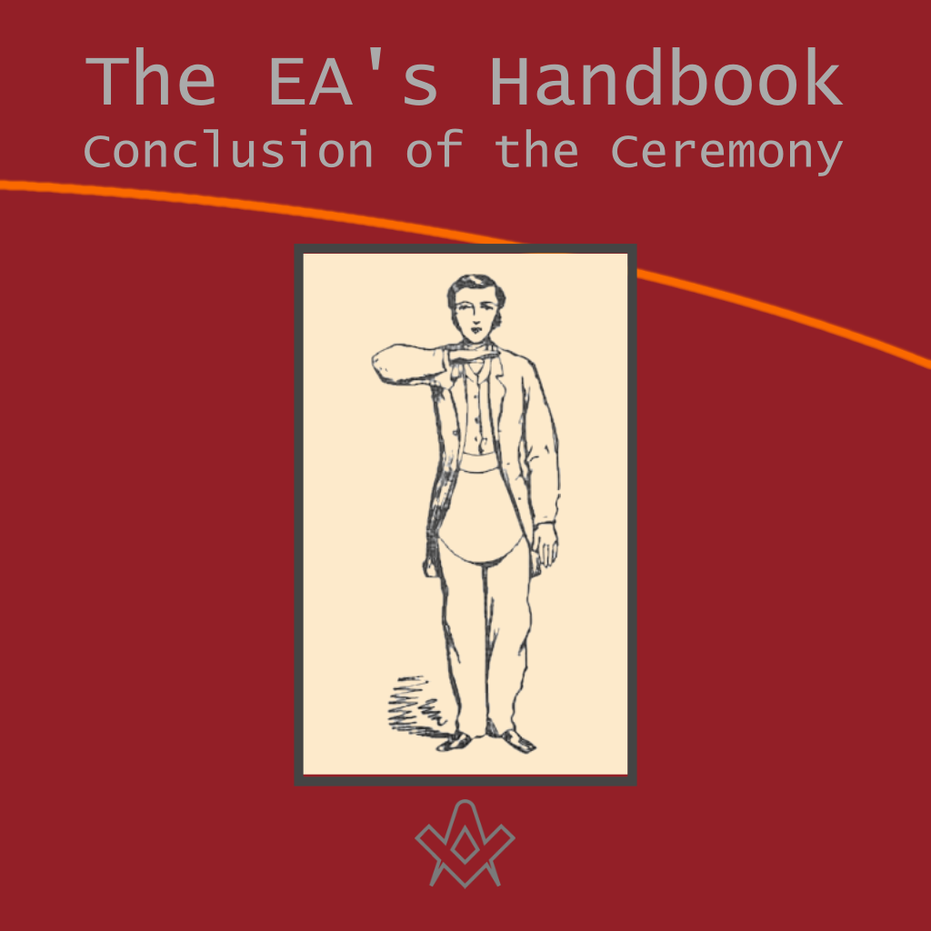 The Entered Apprentices Handbook Conclusion of the Ceremony